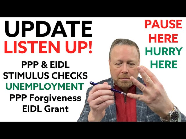 UPDATE: PPP Loan, Unemployment, 3rd Stimulus Check [TAXES] EIDL Targeted Grant, PPP Loan Forgiveness