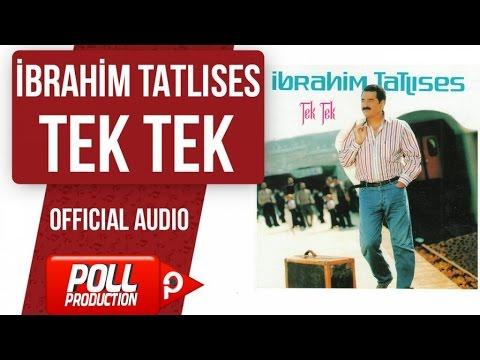 İbrahim Tatlıses - Tek Tek - ( Official Audio )