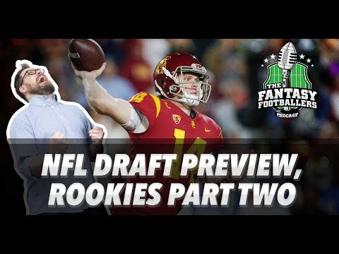 Fantasy Football 2018 - NFL Draft Preview, Rookie Show Part 2 + Perfect Marriages - Ep. #543