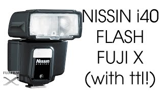 Nissin i40 Flash for Fuji X Series Preview and Test Shots