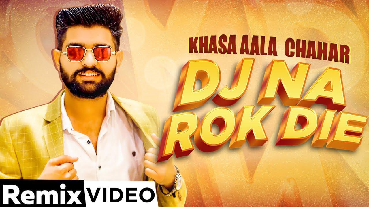KHASA AALA CHAHAR   DJ NA ROK DIE (Remix)   Latest Haryanvi Song 2020   Speed Records