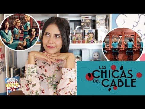 Las Chicas del Cable - Opinión serie NETFLIX