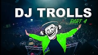 DJs that Trolled the Crowd (Part 4)