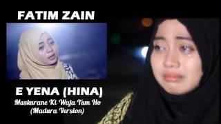 FATIM ZAIN - E YENA (HINA) MUSKURANE MADURA _ VIDEO LIRIK HD