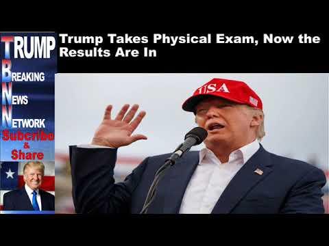 Trump Takes Physical Exam