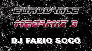 Eurodance Megamix 3 - DJ Fabio Socó
