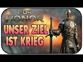 Unser Ziel ist Krieg - For Honor Storymode Ritter #05 - FOR HONOR SORTYMODE DEUTSCH