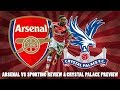 Arsenal vs Sporting Lisbon Match Review & Crystal Palace Preview