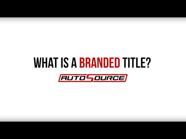 AutoSource | What is a Branded Title?