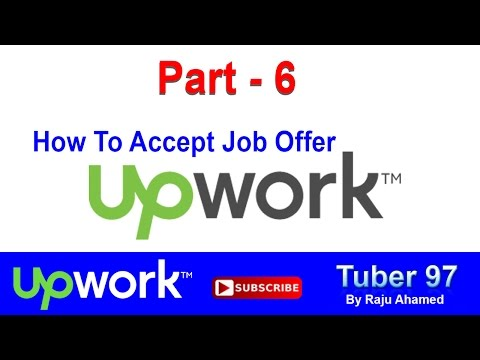 Part_6   How to Accept Offer   How to Accept an Offer and Start a Contract - Upwork Tutorial