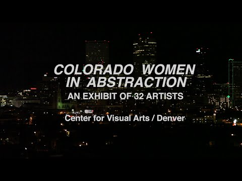Colorado Women In Abstraction - An Exhibit of 32 Artists
