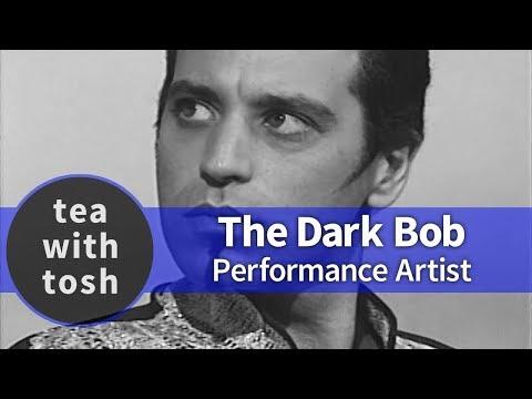 The Dark Bob Performance Artist on Tea With Tosh