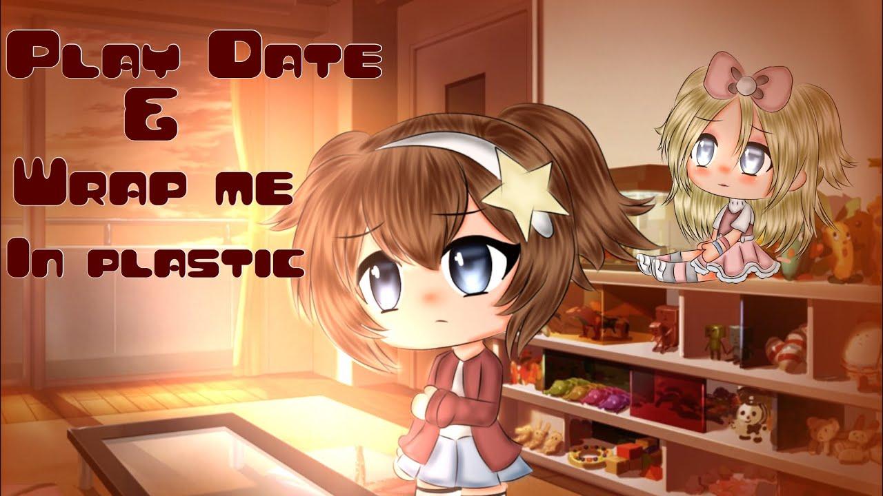 Play Date & Wrap me in plastic(gacha life)music video||Glmv