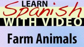 Learn Spanish with Video - Farm Animals