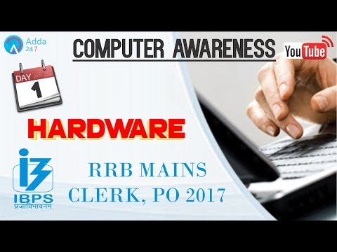 RRB MAINS, CLERK, PO 2017 | Hardware | Computer Awareness (Day-1)