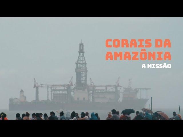 Corais da Amazônia: A Missão