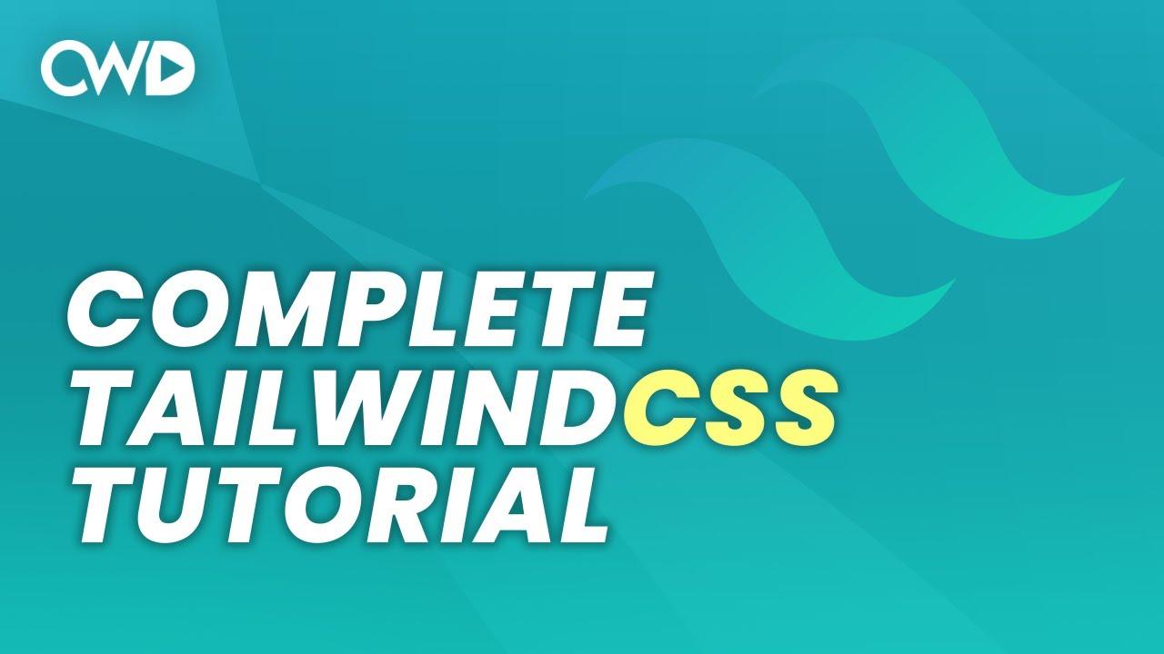 Complete Tailwind 2 Tutorial   Tailwind CSS Tutorial   Tailwind 2 Crash Course