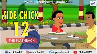 SIDE CHICK PART 12 - The Flashback (Splendid Cartoon)