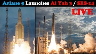 LIVE: Ariane 5 Rocket Launches SES-14 & Al Yah-3 Satellites (Flight VA241)