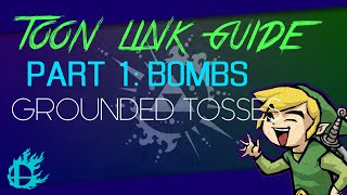 TOON LINK GUIDE - Part 1: GROUNDED BOMB TOSSES 【SSB4】