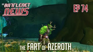 The Fart of Azeroth | Battlenet News Ep 74