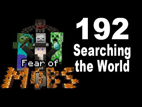 Fear of Mobs 192 - Searching the World