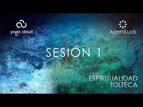 Espiritualidad Tolteca Sesión 1