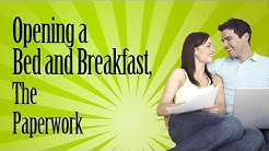 Opening a Bed and Breakfast, The Paperwork Involved