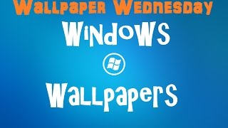 Wallpaper Wednesday Volume 7 - Windows Edition