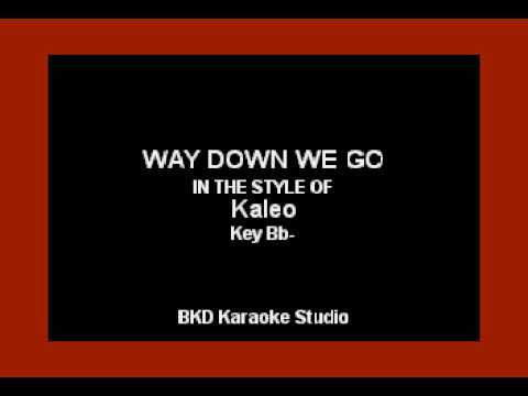 Way Down We Go (In the Style of Kaleo) (Karaoke with Lyrics)
