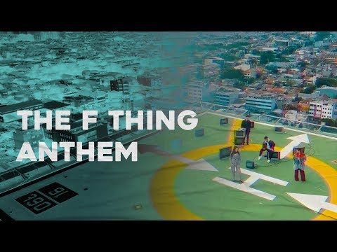 The F Thing Anthem - Official Music Video