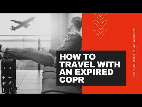 How To Travel To Canada With An Expired COPR - Canada Immigration