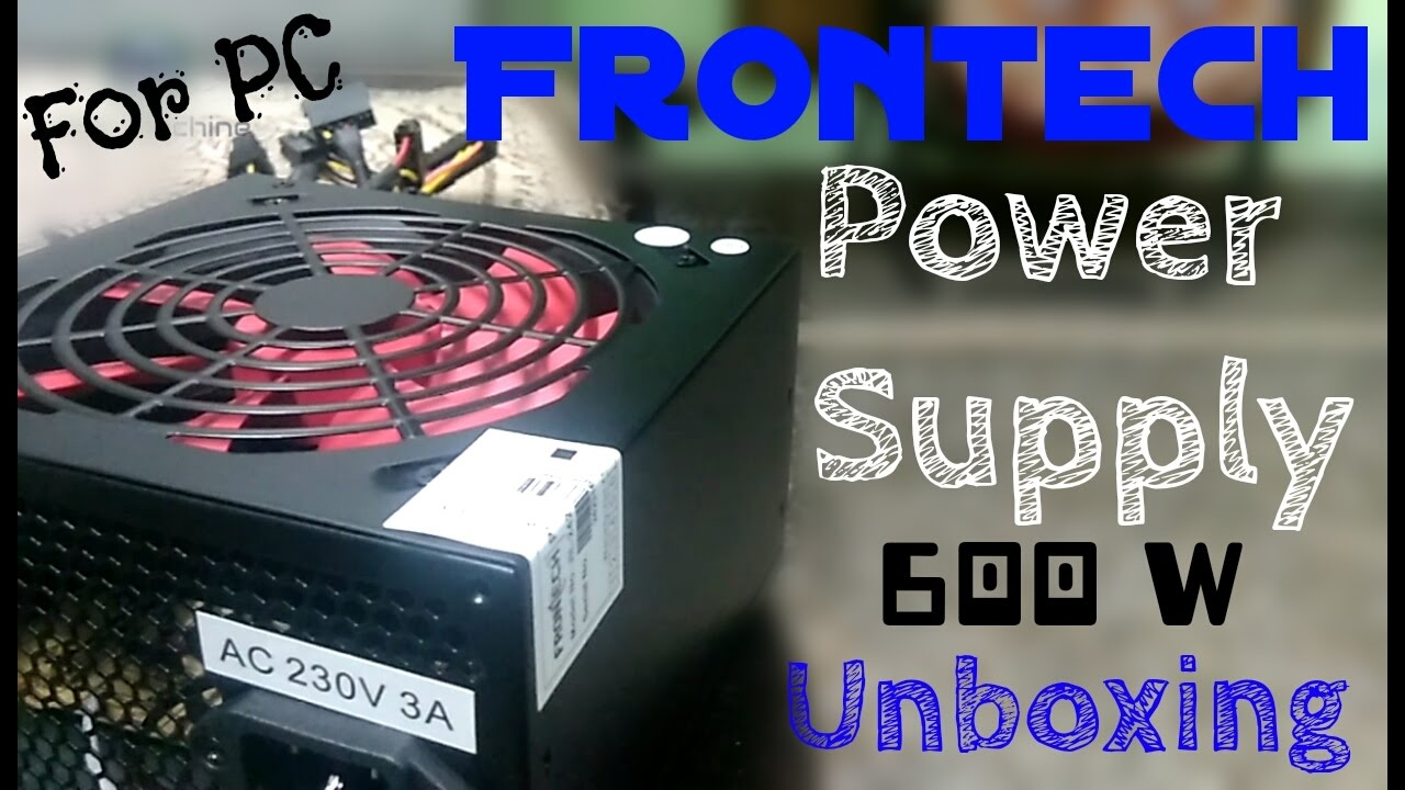 Frontech SMPS 600W Power Supply for PC | Unboxing & overview ...