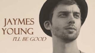 Download Lagu Jaymes Young - I'll Be Good MP3