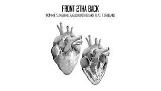 Tommie Sunshine & GLOWINTHEDARK feat. T3nbears - Front 2tha Back (Cover Art)