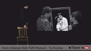 Karen Aslanyan feat. Raffi Altunyan - Te Arcunqs