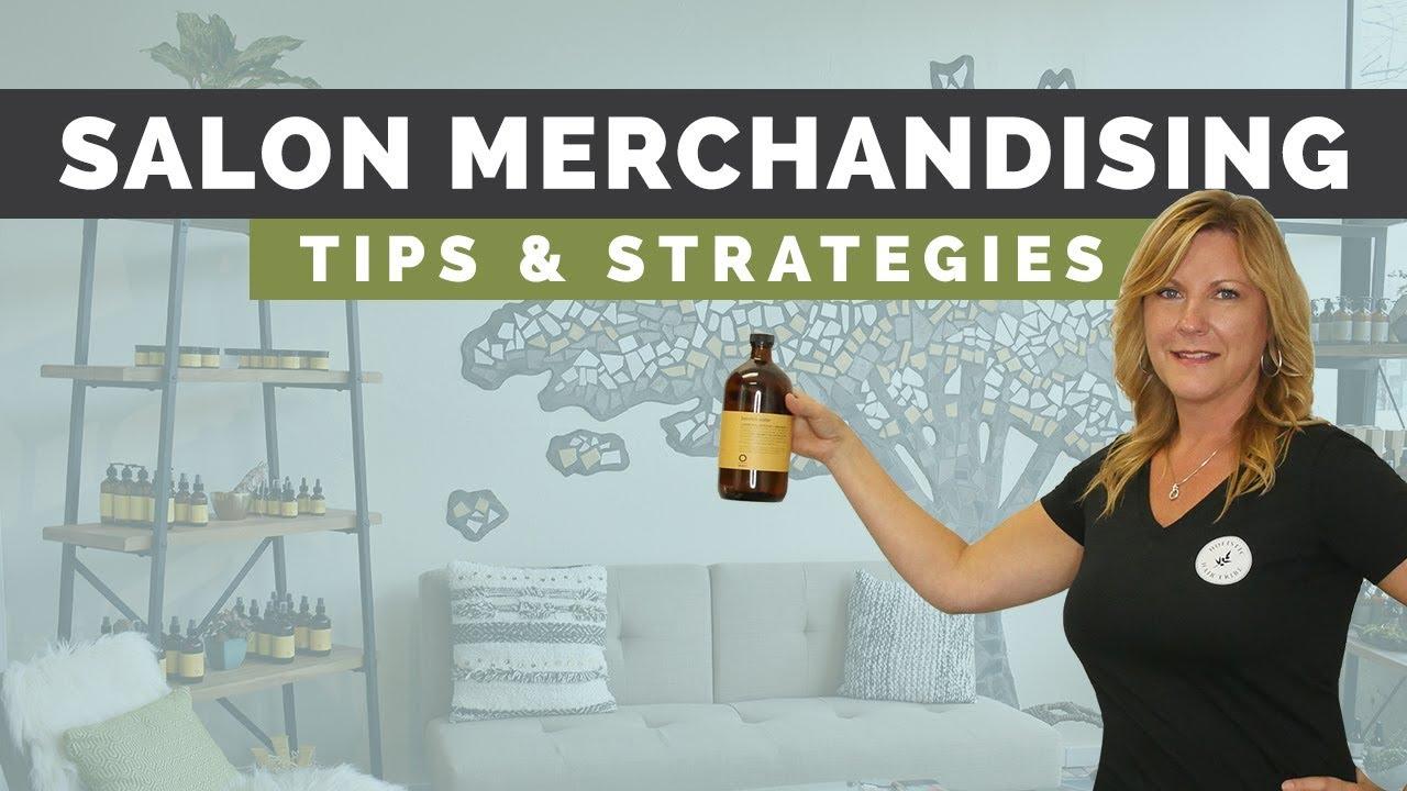 Salon Retail Merchandising Ideas & Tips • Salon Business Strategies