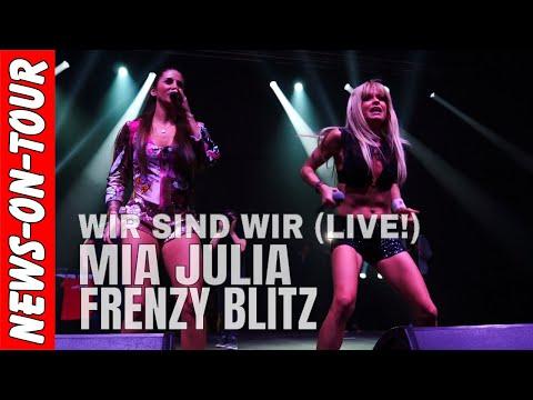 WIR SIND WIR (4k) Mia Julia feat Frenzy Blitz   Offizielles NEWS-on-Tour ´Live on Stage´ Musikvideo