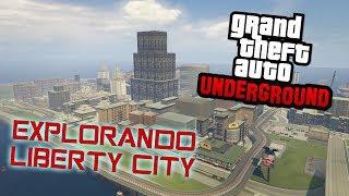 GTA UNDERGROUN: EXPLORANDO LIBERTY CITY [GTA SA MOD]