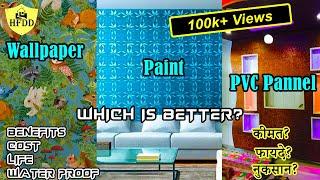 paint vs wallpaper vs pvc panels