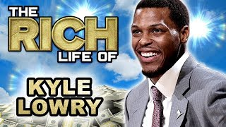 Kyle Lowry | The Rich Life | Forbes Net Worth 2019 | Toronto Raptors