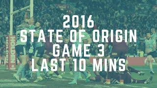 State of Origin 2016 Game 3 - Last 10 Minutes
