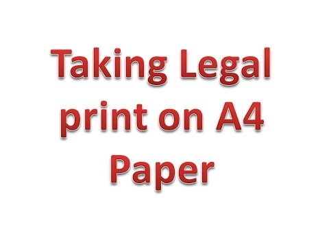 How to take Legal Size Print on A4 Size Paper