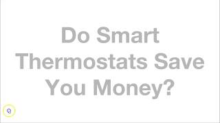 Do Smart Thermostats Save You Money?