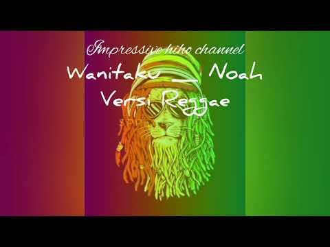 Download Noah Wanitaku Mp3 Download Metrolagu Mp3 Dan Mp4 Teranyar