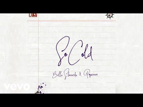 Popcaan, Bella Shmurda - So Cold (Official Audio)