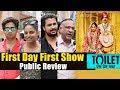 Toilet Ek Prem Katha Public Review - First Day First Show - BLOCKBUSTER Movie - Akshay Kumar