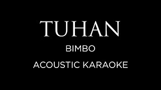 Tuhan - Bimbo ( Acoustic Karaoke Riobi cover )