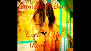 Lunatik Ft.Baeza - Back It Up (Remix)