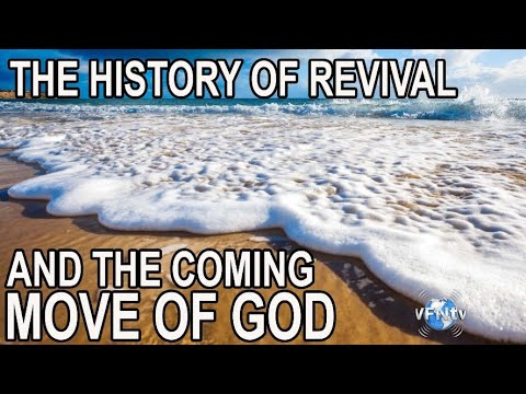 The History of Revival and the Coming Move of God  II VFNtv II